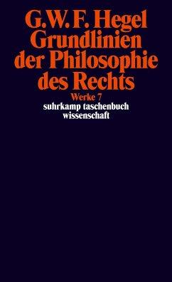Grundlinien der Philosophie des Rechts oder Naturrecht und Staatswissenschaft im Grundrisse - Hegel, Georg Wilhelm Friedrich