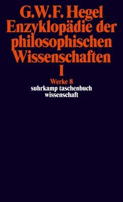 Enzyklopädie der philosophischen Wissenschaften I im Grundrisse 1830 - Hegel, Georg Wilhelm Friedrich