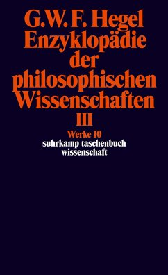 Enzyklopädie der philosophischen Wissenschaften III im Grundrisse 1830 - Hegel, Georg Wilhelm Friedrich