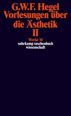 Vorlesungen über die Ästhetik II - Hegel, Georg Wilhelm Friedrich