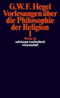 Vorlesungen über die Philosophie der Religion I - Hegel, Georg Wilhelm Friedrich