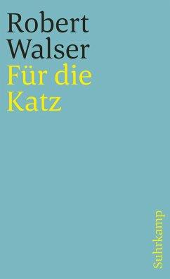 Für die Katz. Prosa aus der Berner Zeit. 1928-1...