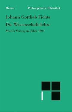 Die Wissenschaftslehre - Fichte, Johann Gottlieb