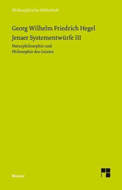 Jenaer Systementwürfe 3. Naturphilosophie und Philosophie des Geistes - Hegel, Georg Wilhelm Friedrich