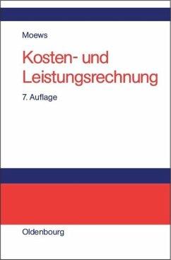 Kosten- und Leistungsrechnung - Moews, Dieter