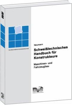 Schweißtechnisches Handbuch für Konstrukteure 3 - Neumann, Alexis