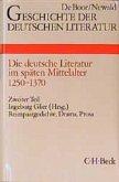 Geschichte der deutschen Literatur Bd. 3/2: Reimpaargedichte, Drama, Prosa (1350-1370) / Geschichte der deutschen Literatur von den Anfängen bis zur Gegenwart Bd.3/2, Tl.2