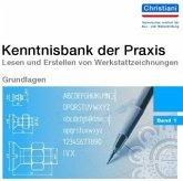 Kenntnisbank der Praxis 1. Lesen und Erstellen von Werkstattzeichnungen