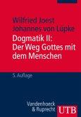 Dogmatik 2. Der Weg Gottes mit dem Menschen