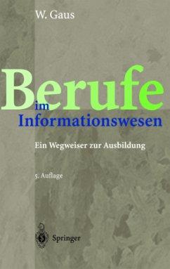 Berufe im Informationswesen - Gaus, Wilhelm