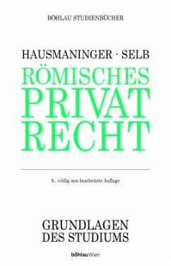 Römisches Privatrecht - Hausmaninger, Herbert; Selb, Walter