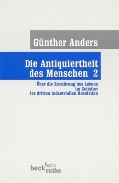 Die Antiquiertheit des Menschen - Anders, Günther
