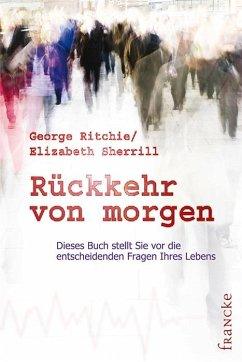 Rückkehr von morgen - Ritchie, George G.; Sherrill, Elizabeth