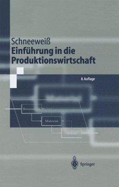 Einführung in die Produktionswirtschaft - Schneeweiß, Christoph