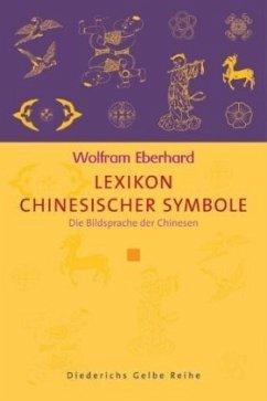 Lexikon chinesischer Symbole - Eberhard, Wolfram