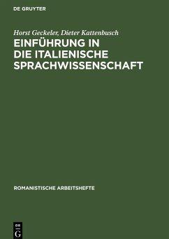 Einführung in die italienische Sprachwissenschaft - Geckeler, Horst; Kattenbusch, Dieter