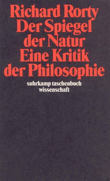 Der Spiegel der Natur: Eine Kritik der Philosophie - Rorty, Richard