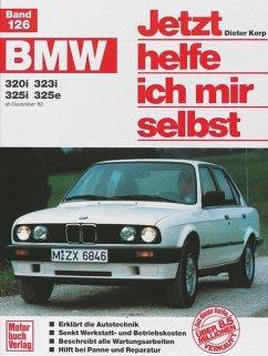 BMW 320i / 323i / 325i / 325e ab Dezember '82 bis 1990 - Korp, Dieter