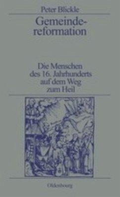 Gemeindereformation - Blickle, Peter