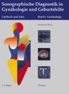 Sonographische Diagnostik in Gynäkologie und Geburtshilfe. 01. Gynäkologie - Merz, Eberhard