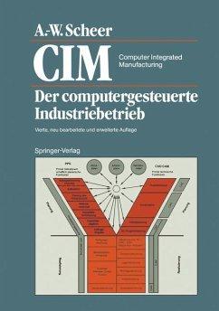 CIM Computer Integrated Manufacturing - Scheer, August-Wilhelm