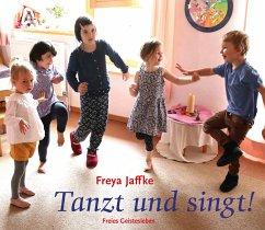 Tanzt und singt! - Jaffke, Freya