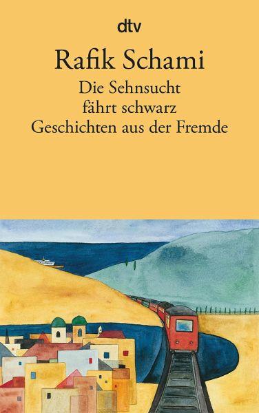 Die Sehnsucht fährt schwarz von Rafik Schami - Taschenbuch
