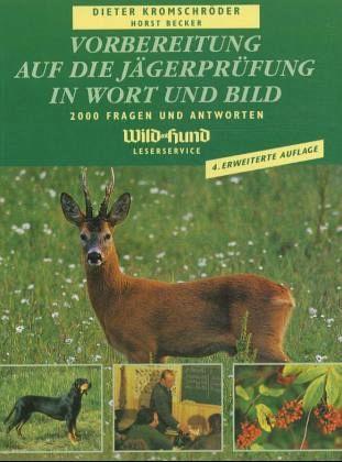 Vorbereitung auf die Jägerprüfung in Wort und Bild - Kromschröder, Dieter; Becker, Horst