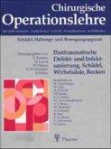 Posttraumatische Defektsanierung und Infektsanierung. Schädel, Wirbelsäule, Becken / Chirurgische Operationslehre Bd.8