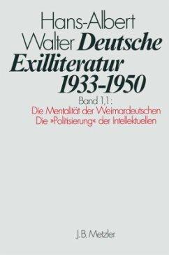 Die Vorgeschichte des Exils und seine erste Phase. Die Mentalität der Weimardeutschen - Walter, Hans-Albert