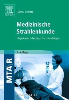 Medizinische Strahlenkunde - Goretzki, Günter