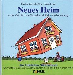 Neues Heim. Ein Fröhliches Wörterbuch - Seewaldt, Patrick