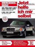 Mercedes Benz 200, 200 E, 230 E, 260 E, 280 E, 300 E, 300 E-24, 320 E Dezember '84 bis Juni '93, E 200, 220, 280, 320 Ju / Jetzt helfe ich mir selbst Bd.124