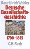 Vom Feudalismus des Alten Reiches bis zur Defensiven Modernisierung der Reformära 1700-1815 / Deutsche Gesellschaftsgeschichte Bd.1