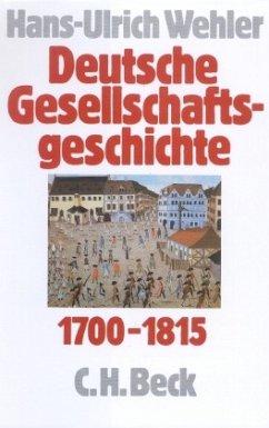 Deutsche Gesellschaftsgeschichte Bd. 1: Vom Feudalismus des Alten Reiches bis zur Defensiven Modernisierung der Reformä / Deutsche Gesellschaftsgeschichte Bd.1 - Wehler, Hans-Ulrich