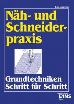 Näh- und Schneiderpraxis - Schneider, Doris; Jutzi, Heidrun