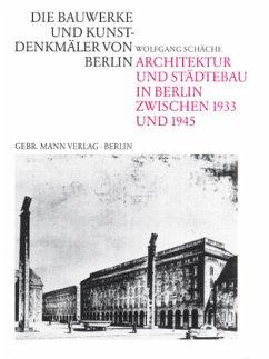 Architektur und Städtebau in Berlin zwischen 1933 und 1945 - Schäche, Wolfgang