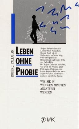 Leben ohne Phobie - Callahan, Roger J.