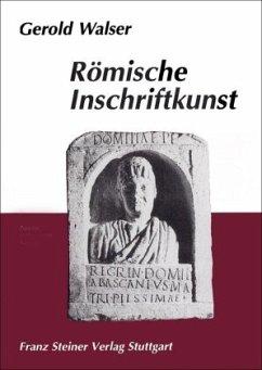 Römische Inschriftkunst - Walser, Gerold