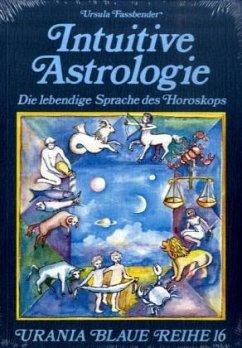 Intuitive Astrologie - Fassbender, Ursula