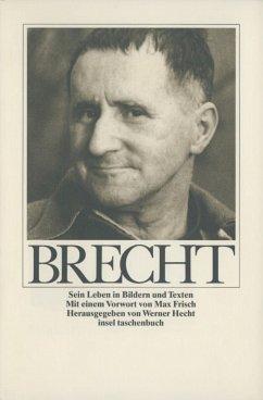 Bertolt Brecht. Sein Leben in Bildern und Texten - Brecht, Bertolt