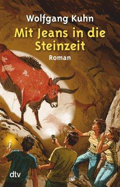 Mit Jeans in die Steinzeit - Kuhn, Wolfgang