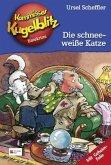 Die schneeweiße Katze / Kommissar Kugelblitz Bd.9