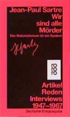 Wir sind alle Mörder - Sartre, Jean-Paul