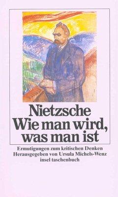 Wie man wird, was man ist - Nietzsche, Friedrich
