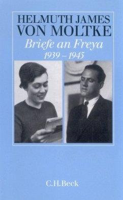 Briefe an Freya 1939-1945 - Moltke, Helmuth J. Graf von