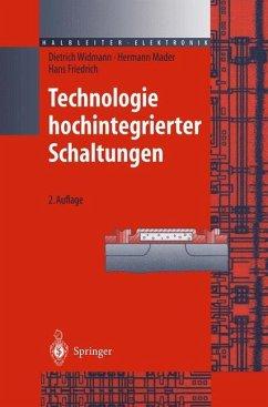 Technologie hochintegrierter Schaltungen - Widmann, Dietrich; Mader, Hermann; Friedrich, Hans