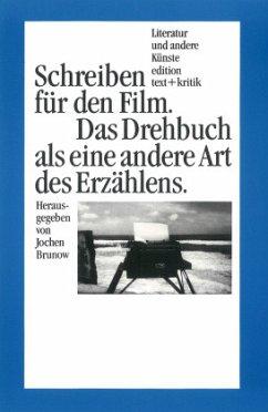 Schreiben für den Film - Brunow, Jochen (Hrsg.)
