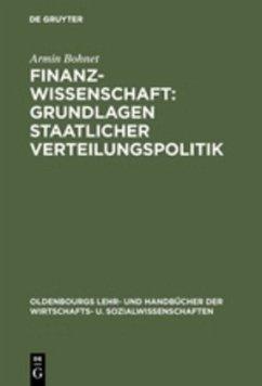 Finanzwissenschaft: Grundlagen staatlicher Verteilungspolitik - Bohnet, Armin