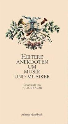 Heitere Anekdoten um Musik und Musiker